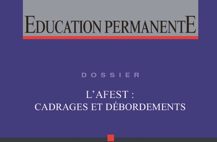 Extrait Dossier 227 Education Permanente – L'AFEST: cadrage et débordements